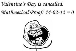 Valentine's Day is cancelled